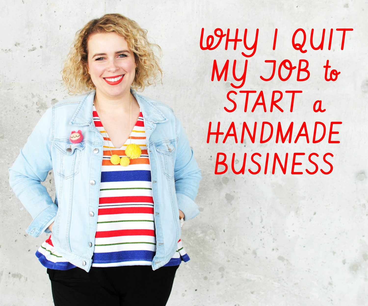 Why I Quit My Job to Start a Handmade Business